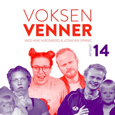 """Voksenvenner - Episode 14 - Forelskelsesspørgsmål og """"venne-slå-op"""""""