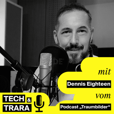 Tech und Trara - TuT #59 - Wie bewahrt man sich die Neugier, Neues auszuprobieren? Mit Dennis Eighteen