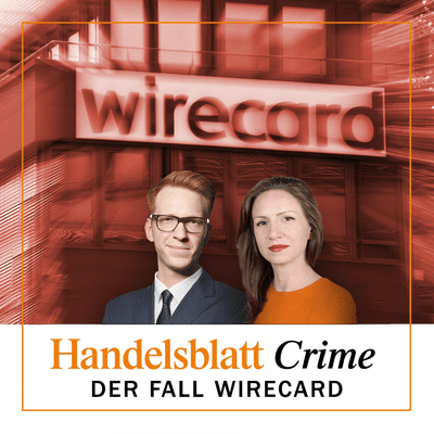 Handelsblatt Crime: Der Fall Wirecard - Coming soon