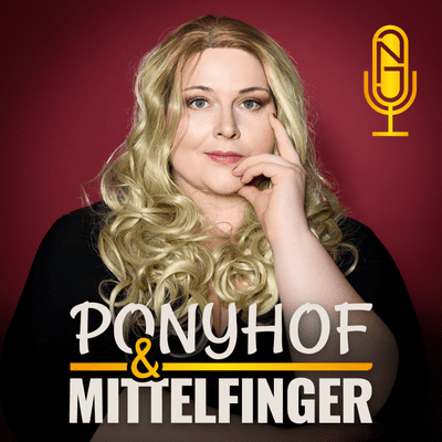 Ponyhof und Mittelfinger - podcast