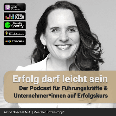 Erfolg darf leicht sein - Mentaler Boxenstopp® für Führungskräfte & Unternehmer*innen - podcast