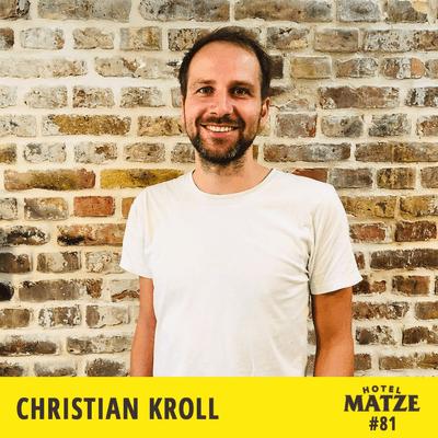 Hotel Matze - Christian Kroll von Ecosia – Warum möchtest du kein Millionär sein?