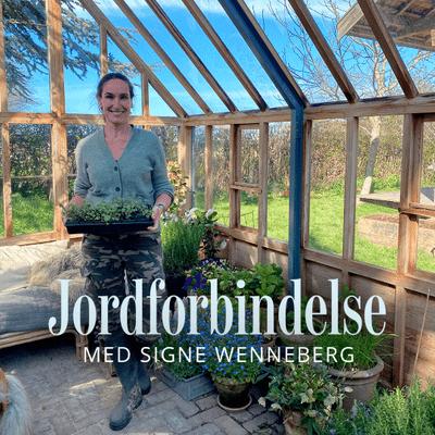 Jordforbindelse med Signe Wenneberg - Episode 6: Ti gode råd til en bæredygtig have