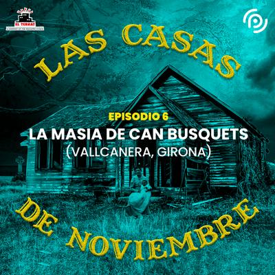 Las casas de noviembre - E06 La Masía de Can Busquets (Vallcanera, Girona)