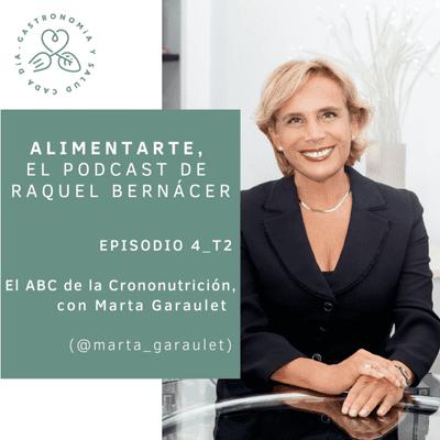 Alimentarte - T02-E04 El ABC de la crononutrición, con Marta Garaulet