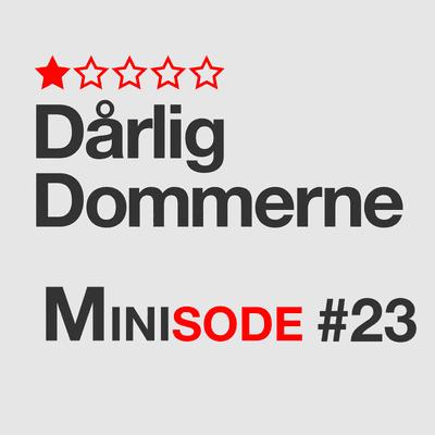 Dårligdommerne - Minisode 23