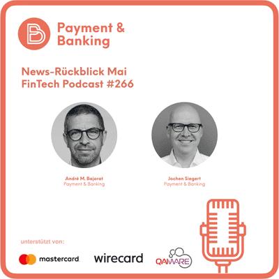 Payment & Banking Fintech Podcast - Newsrückblick im Mai