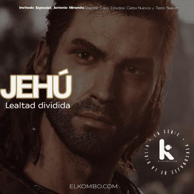 El Kombo Oficial - Jehú (Personajes de la Biblia, La Serie) E23