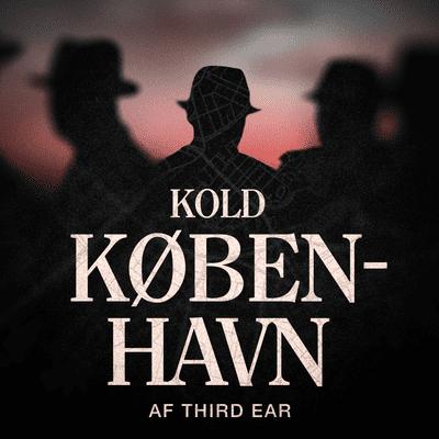 Third Ear: Kold København - podcast