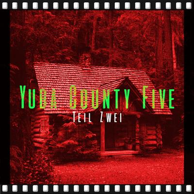 Dunkelkammer – Ein True Crime Podcast - Das Verschwinden der Yuba County Five (Teil 2)