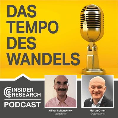 Insider Research im Gespräch - Das Tempo des Wandels, ein Interview mit Martin Otten von OutSystems