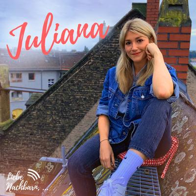 Liebe Nachbarn - der Podcast um's Eck - Juliana und die Wetteraussichten
