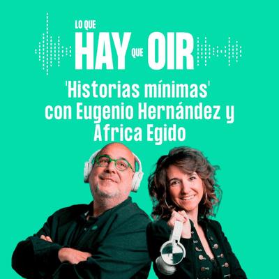 Lo que hay que oír - Cofondecauch, Biología de tranquis y La vuelta al día con Eugenio Hernández y África Egido