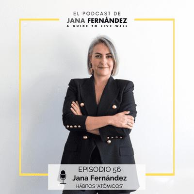 El podcast de Jana Fernández - Claves para introducir hábitos 'atómicos' y transformar tu vida