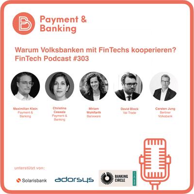 Payment & Banking Fintech Podcast - Warum Volksbanken mit FinTechs kooperieren?
