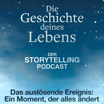"""Storytelling: Die Geschichte deines Lebens - """"Das auslösende Ereignis - Ein Moment, der alles ändert"""" mit Julivan Rodriguez"""