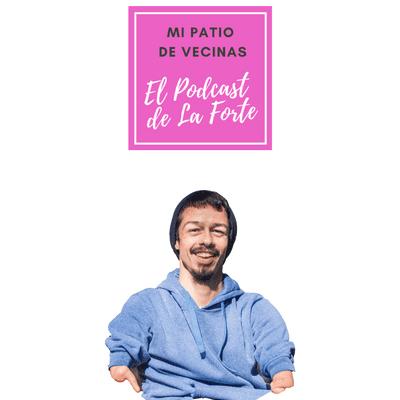 """MI PATIO DE VECINAS - EL PODCAST DE LA FORTE - KEVIN MANCOJO: """"He aprendido a caminar muchas veces, pero siempre hacia adelante"""""""