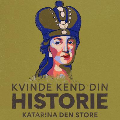 Kvinde Kend Din Historie  - S3 – Episode 13: Katharina den Store