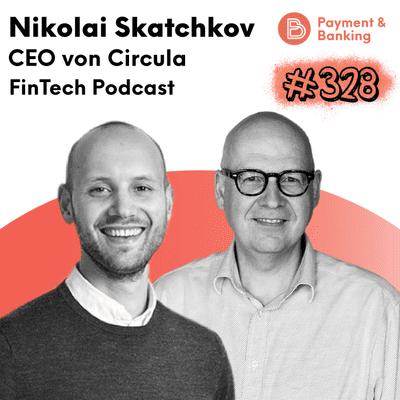 Payment & Banking Fintech Podcast - Nikolai Skatchkov