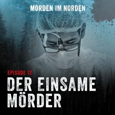Morden im Norden - Episode 12: Der einsame Mörder
