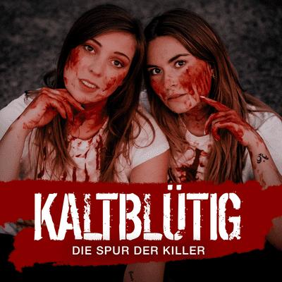 Kaltblütig - Die Spur der Killer - #13: Die unbekannte Tote aus Zimmer 2805