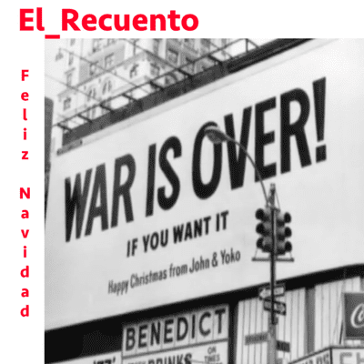 "El Recuento Musical - Ep.116 – Distinto con ""Happy XMAS (War is over)"" –"