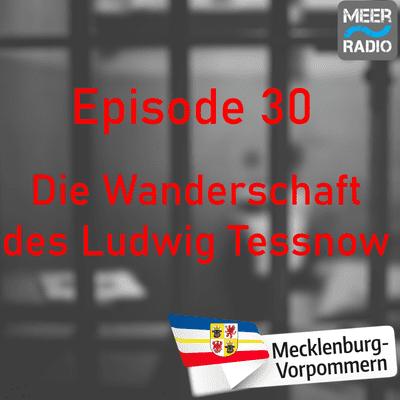 Northern True Crime - #30 Die Wanderschaft des Ludwig Tessnow