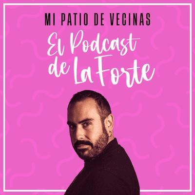 """MI PATIO DE VECINAS - EL PODCAST DE LA FORTE - ALBERTO VELASCO: """"Pobre, gordo y maricón"""""""