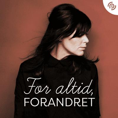 For altid forandret - S2 - Episode 1: At acceptere det tabte - med Gert Martin Hald