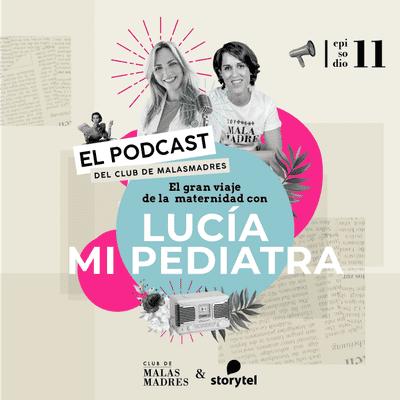 Club de Malasmadres - El gran viaje de la maternidad con Lucía Mi Pediatra