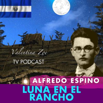 Valentina Zoe - LUNA EN EL RANCHO ALFREDO ESPINO 🌘🏡   Poema Luna en el Rancho Alfredo Espino 🤠   Valentina Zoe