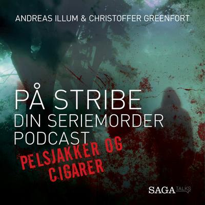 På stribe - din seriemorderpodcast - Pelsjakker og cigarer