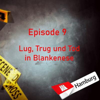 Northern True Crime - #9 Lug, Trug und Tod in Blankenese
