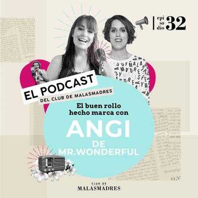 Club de Malasmadres - Mr Wonderful, origen y crecimiento de una marca con éxito con Angi
