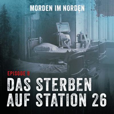 Morden im Norden - Episode 9: Das Sterben auf Station 26