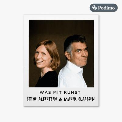 Was mit Kunst - Ein Podcast von und mit Johann König | Podimo - ...mit Stine Albertsen und Marek Claassen