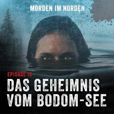 Morden im Norden - Episode 15: Das Geheimnis vom Bodom-See