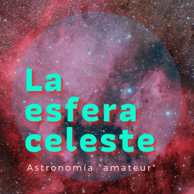 La Esfera Celeste - Astrofotografía científica ll. Telescopios, métodos, filtros y software con JM Drudis