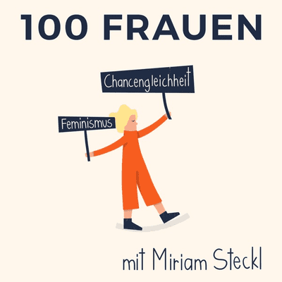 100 Frauen* - der Podcast über modernen Feminismus - podcast