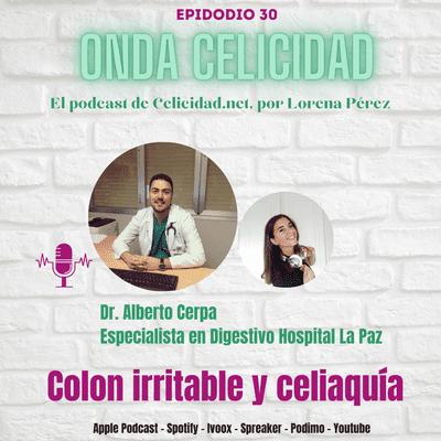 Onda Celicidad - OC030 - Colon Irritable y Celiaquía, con el Dr. Cerpa