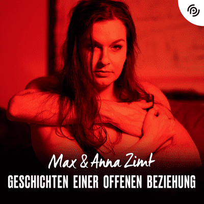 Max & Anna Zimt - Geschichten einer offenen Beziehung - Wie verführst du die anderen Frauen?