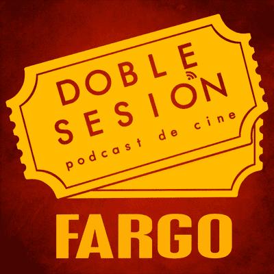 Doble Sesión Podcast de Cine - Fargo (Joel Coen, 1996)