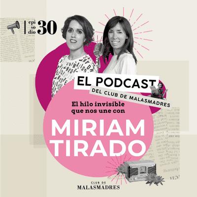 Club de Malasmadres - Crianza con apego seguro con Miriam Tirado