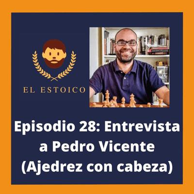 El Estoico | Estoicismo en español - #28 - Ajedrez como herramienta para la vida, con Pedro Vicente