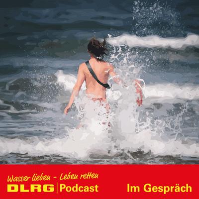 """DLRG Podcast - DLRG """"Im Gespräch"""" Folge 015 - Der ZWRD-K sucht Dich – lerne Retten im Urlaub"""