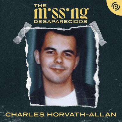 The missing - Desaparecidos - Charles Horvath-Allan