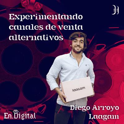 Growth y negocios digitales 🚀 Product Hackers - #187 – Experimentando canales de venta alternativos con Diego Arroyo de Laagam