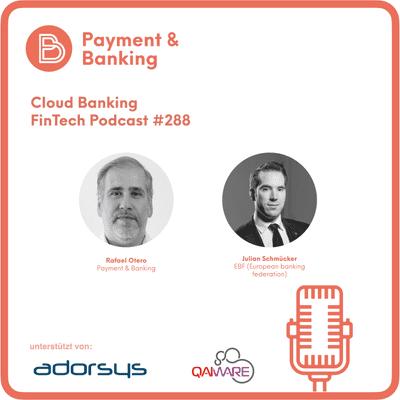 Payment & Banking Fintech Podcast - Cloud Banking und ihre Anforderungen an die Regulatorik