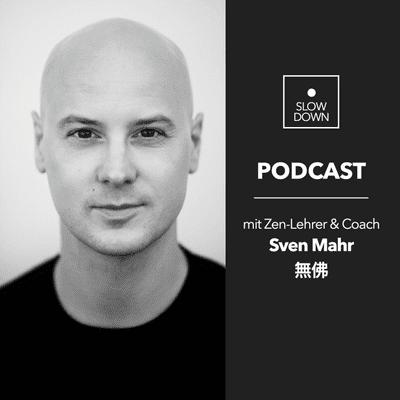 Slow Down Podcast // mit Sven Mahr - Slow Down Podcast #11: Stille, Wahrheit und das Leben