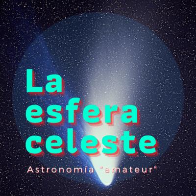 La Esfera Celeste Astronomía - La ciencia de los cometas, con Mark Kidger y un asteroide llamado 2013KC15